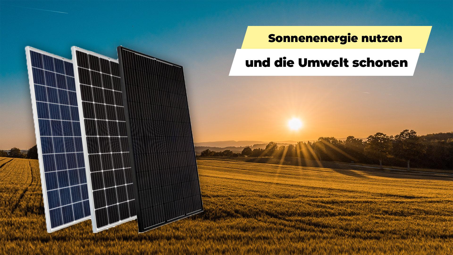 Sonnenenergie nutzen und die Umwelt schonen durch Solarpanele